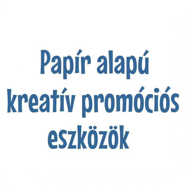 Papír alapú kreatív promóciós eszközök